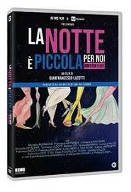 LA NOTTE È PICCOLA PER NOI - In DVD con CG Entertainment
