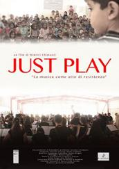 "locandina di ""Just Play"""