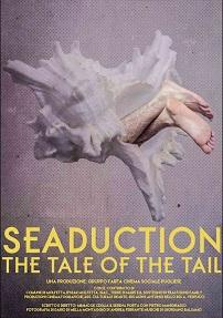 "locandina di ""Seaduction: the Tale of the Tail"""