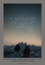 "locandina di ""A Moment of Magic"""